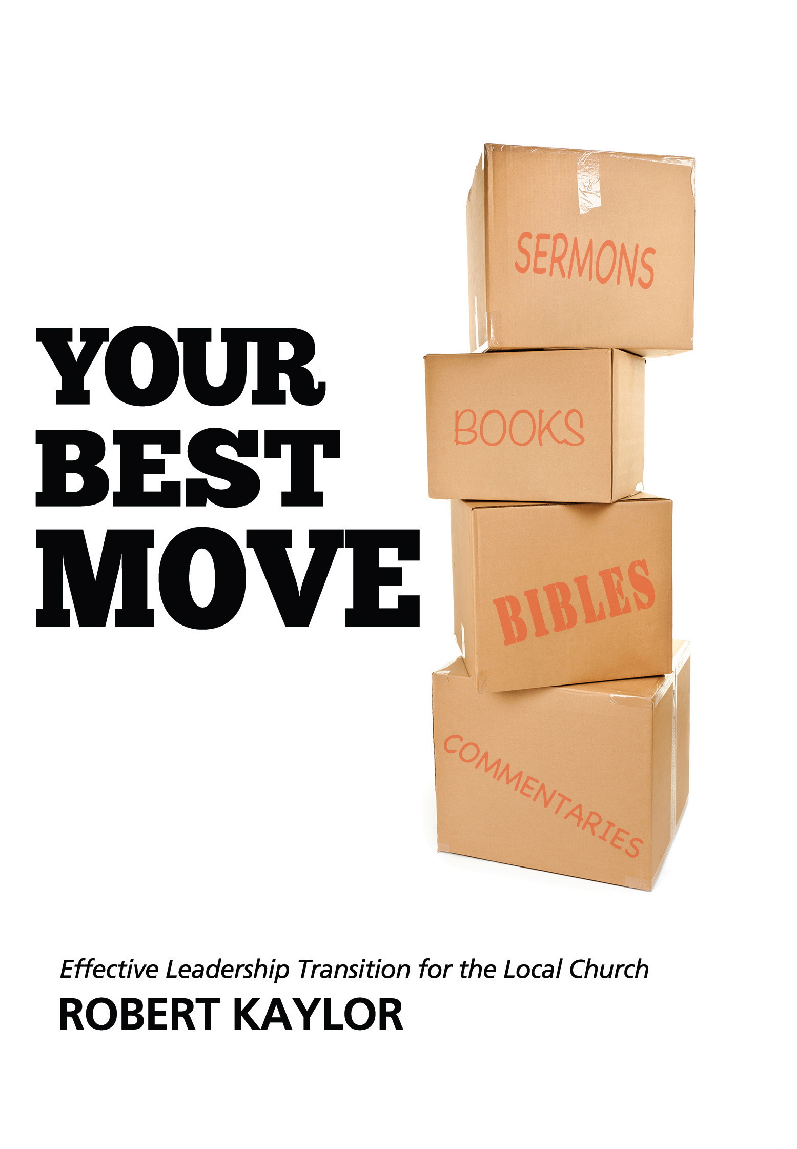 Your Best Move – Book and Workshop | Bob Kaylor